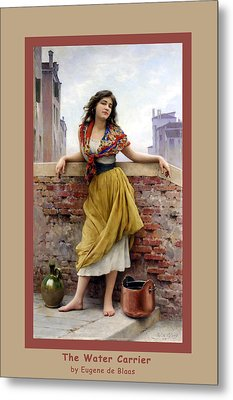 The Water Carrier Poster Metal Print by Eugene de Blaas
