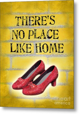 There's No Place Like Home Metal Print by Ginny Gaura