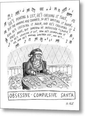 Title: Obsessive-compulsive Santa. Santa Is Shown Metal Print by Roz Chast