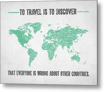 To Travel Is To Discover Metal Print by Aged Pixel