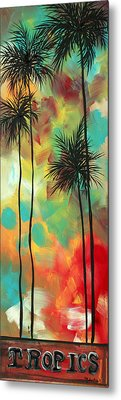 Tropics By Madart Metal Print by Megan Duncanson