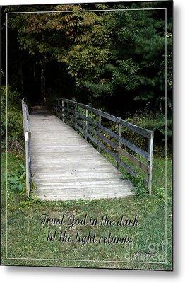 Trust God In The Dark Metal Print by Sara  Raber