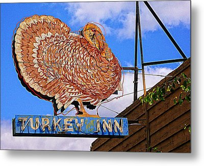 Turkey Inn Metal Print by Ron Regalado