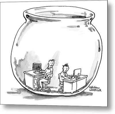 Two Men Work At Computer Desks In A Fish Bowl Metal Print by Shannon Wheeler