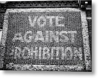 Vote Against Prohibition I Metal Print by John Rizzuto