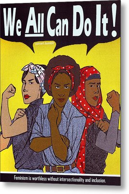 We All Can Do It Metal Print by Valentin Brown