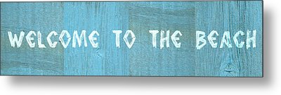 Welcome To The Beach Metal Print by Michelle Calkins