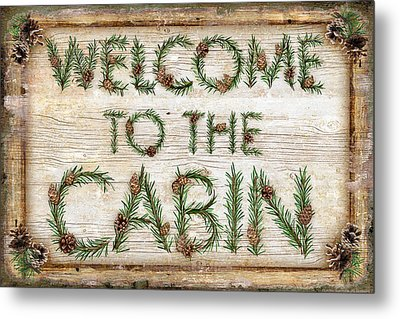 Welcome To The Cabin Metal Print by JQ Licensing