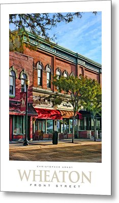 Wheaton Front Street Stores Poster Metal Print by Christopher Arndt