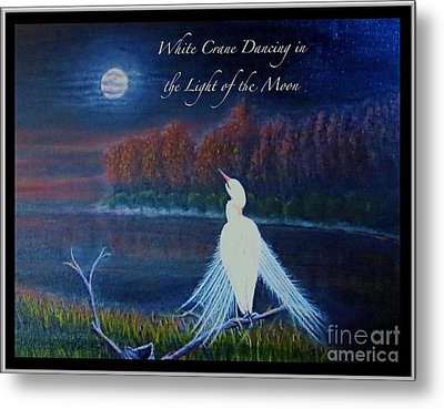 White Crane Dancing In The Light Of The Moon With Text Metal Print by Kimberlee Baxter