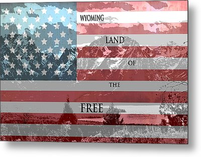 Wyoming Land Of The Free Metal Print by Dan Sproul