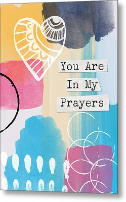 You Are In My Prayers- Colorful Greeting Card Metal Print by Linda Woods