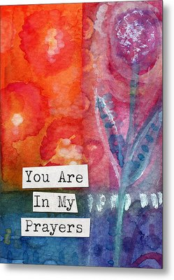 You Are In My Prayers- Watercolor Art Card Metal Print by Linda Woods