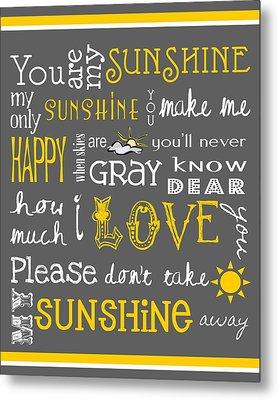 You Are My Sunshine Metal Print by Jaime Friedman