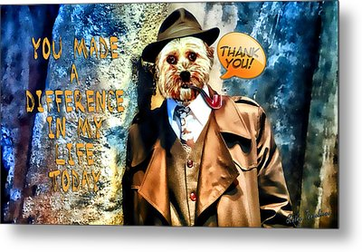 You Made A Difference Metal Print by Kathy Tarochione