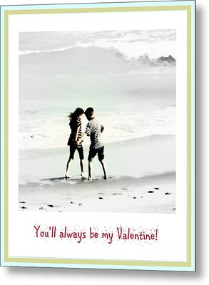 You'll Always Be My Valentine Metal Print by Susanne Van Hulst