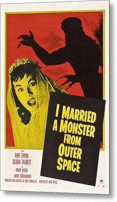I Married A Monster From Outer Space Metal Print by Everett