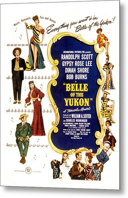 Belle Of The Yukon, Left Top To Bottom Metal Print by Everett