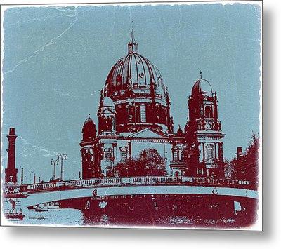 Berlin Cathedral Metal Print by Naxart Studio