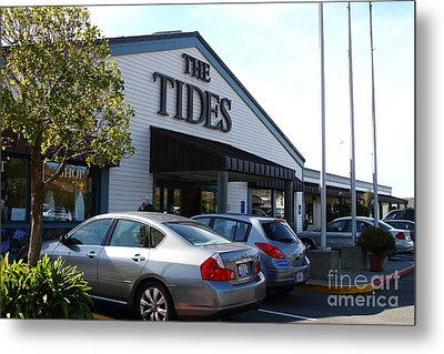 Bodega Bay . Town Of Bodega . The Tides Wharf Restaurant . 7d12412 Metal Print by Wingsdomain Art and Photography