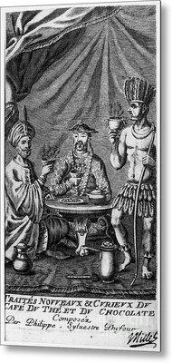 Coffee, Tea & Chocolate, 1685 Metal Print by Granger