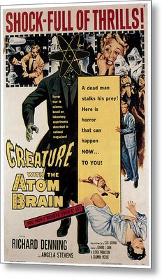 Creature With The Atom Brain, Center Metal Print by Everett