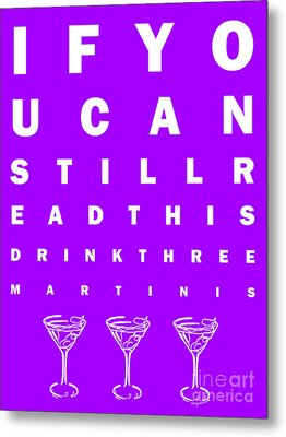 Eye Exam Chart - If You Can Read This Drink Three Martinis - Purple Metal Print by Wingsdomain Art and Photography