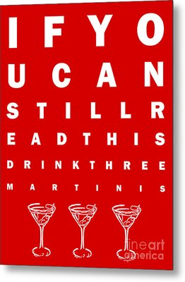 Eye Exam Chart - If You Can Read This Drink Three Martinis - Red Metal Print by Wingsdomain Art and Photography
