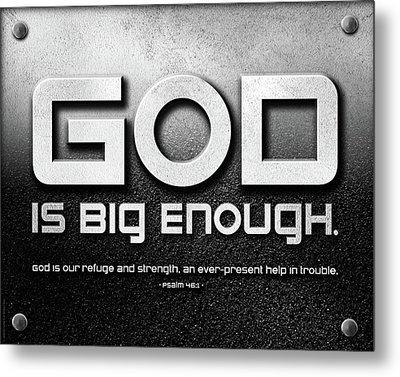 God Is Big Enough - 2 Metal Print by Shevon Johnson