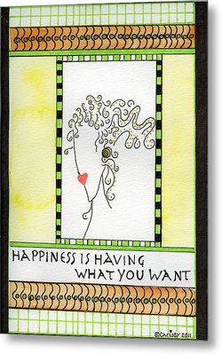 Happiness Metal Print by Christy Woodland