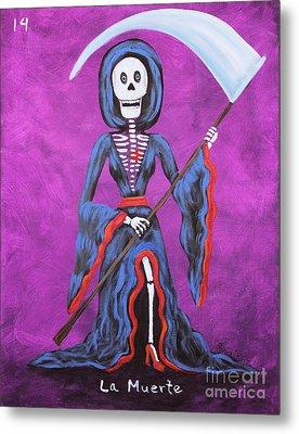 La Muerte Metal Print by Sonia Flores Ruiz