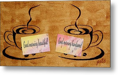 Love Morning Coffee Metal Print by Georgeta  Blanaru