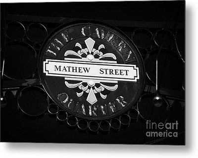 Mathew Street Sign In The Cavern Quarter In Liverpool City Centre Birthplace Of The Beatles Metal Print by Joe Fox