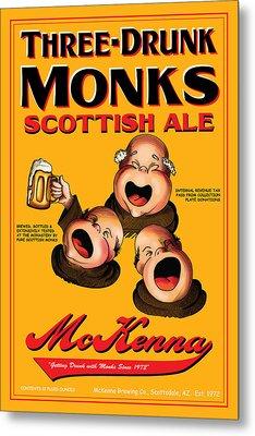Mckenna Three Drunk Monks Metal Print by John OBrien