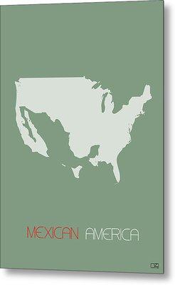 Mexican America Poster Metal Print by Naxart Studio