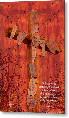 Nailing My Sins To The Cross Metal Print by Cindy Wright