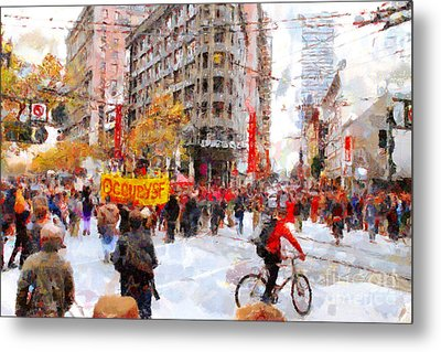 Occupy Sf Market Street . 7d9733 Metal Print by Wingsdomain Art and Photography