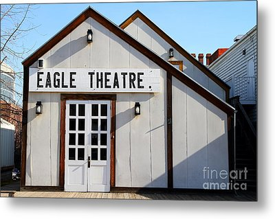 Old Sacramento California . Eagle Theatre . 7d11490 Metal Print by Wingsdomain Art and Photography
