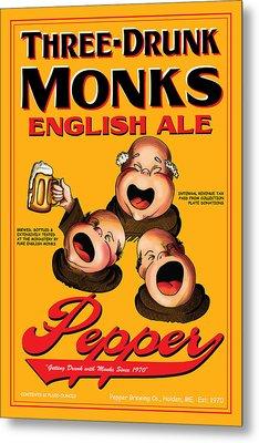 Pepper Three Drunk Monks Metal Print by John OBrien