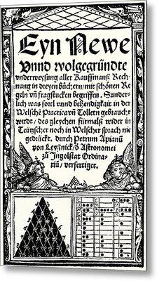 Petrus Apianus's Pascal's Triangle, 1527 Metal Print by