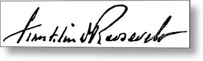 Roosevelt Signature Metal Print by Granger