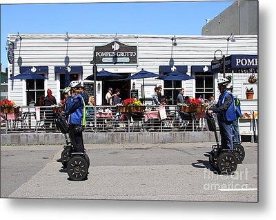 Segway Patrol At Pompeis Grotto Restaurant . Fishermans Wharf . San Francisco California . 7d14198 Metal Print by Wingsdomain Art and Photography