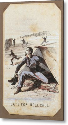 The Civil War, Life In Camp, Late For Metal Print by Everett