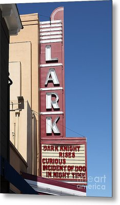 The Lark Theater In Larkspur California - 5d18490 Metal Print by Wingsdomain Art and Photography