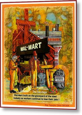 The Sacrilege Walmart Built In Grave Yard Of Steel Industry Metal Print by Ray Tapajna
