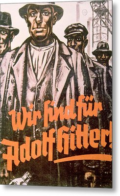 We Are For Adolf Hitler, Nazi Party Metal Print by Everett
