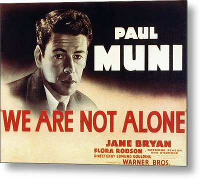 We Are Not Alone, Paul Muni, 1939 Metal Print by Everett