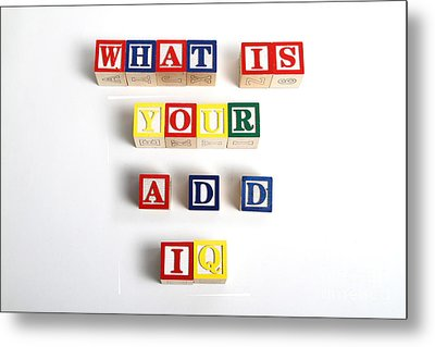 What Is Your A.d.d. Iq Metal Print by Photo Researchers