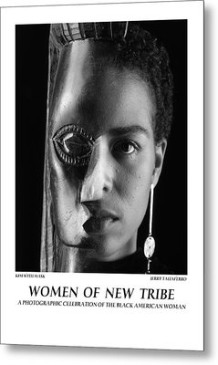 Women Of A New Tribe - Kim With Mask Metal Print by Jerry Taliaferro
