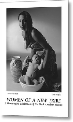 Women Of A New Tribe -chastity With Child Metal Print by Jerry Taliaferro